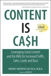Content Is Cash Leveraging Great Content And The Web For Increased Traffic Sales Leads And Buzz