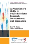 A Practioners Guide To Public Relations Research Measurement And Evaluation
