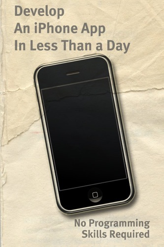 Develop An iPhone App In Less Than a Day With No Programming Skills Required