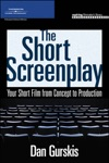 The Short Screenplay Your Short Film From Concept To Production