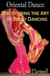 Oriental Dance Discovering The Art Of Belly Dancing