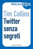 Twitter senza segreti - Sperling Tips