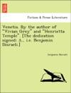 Venetia By The Author Of Vivian Grey And Henrietta Temple The Dedication Signed  Ie Benjamin Disraeli