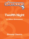 Twelfth Night Complete Text With Integrated Study Guide From Shmoop