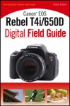 Canon EOS Rebel T4i650D Digital Field Guide