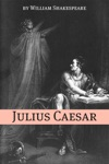 Julius Caesar Annotated With Biography And Critical Essay