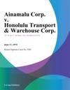 Ainamalu Corp V Honolulu Transport  Warehouse Corp