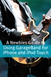 A Newbies Guide To Using GarageBand For IPhone And IPod Touch