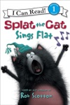 Splat The Cat Splat The Cat Sings Flat