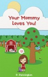 Your Mommy Loves You The Read Together Series A Rhyming Picture Book