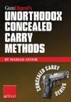 Gun Digests Unorthodox Concealed Carry Methods EShort