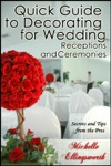 Quick Guide To Decorating For Wedding Receptions And Ceremonies