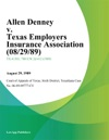 Allen Denney V Texas Employers Insurance Association