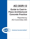 ACI 303R-12 Guide To Cast-In-Place Architectural Concrete Practice