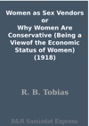 Women As Sex Vendors Or Why Women Are Conservative Being A Viewof The Economic Status Of Women 1918