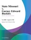 State Missouri V Gurney Edward Buckles