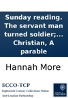 Sunday Reading The Servant Man Turned Soldier Or The Fair Weather Christian A Parable