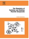 The Chemistry Of Tantalum And Niobium Fluoride Compounds