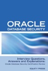 Oracle Database Security Interview Questions Answers And Explanations Oracle Database Security Certification Review