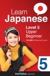 Learn Japanese - Level 5 Upper Beginner Japanese Enhanced Version