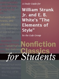 A STUDY GUIDE FOR WILLIAM STRUNK JR. AND E. B. WHITES