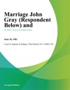 Marriage John Gray Respondent Below And