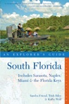 Explorers Guide South Florida Includes Sarasota Naples Miami  The Florida Keys Second Edition