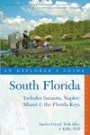 Explorers Guide South Florida Includes Sarasota Naples Miami  The Florida Keys Second Edition