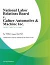 National Labor Relations Board V Gafner Automotive  Machine Inc