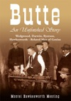 Butte An Unfinished Story