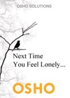 Next Time You Feel Lonely