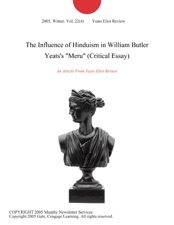 the influence of hinduism in william butler yeats s meru  the influence of hinduism in william butler yeats s meru critical essay
