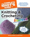 The Complete Idiots Guide To Knitting And Crocheting