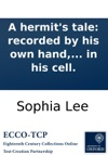 A Hermits Tale Recorded By His Own Hand And Found In His Cell