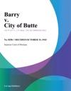 Barry V City Of Butte