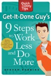 Get-It-Done Guys 9 Steps To Work Less And Do More