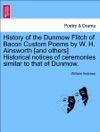 History Of The Dunmow Flitch Of Bacon Custom Poems By W H Ainsworth And Others Historical Notices Of Ceremonies Similar To That Of Dunmow