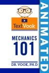 Mechanics 101 The Animated TextVook