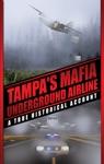 Tampas Mafia Underground Airline