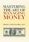Mastering The Art Of Managing Money