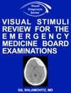 Visual Stimuli Review For The Emergency Medicine Board Examinations