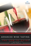 Advanced Wine Tasting The How-To Guide