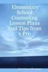 Elementary School Counseling Lesson Plans And Tips From A Pro