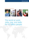 The World At Work Jobs Pay And Skills For 35 Billion People