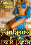 Fantasies Of An Exotic Dancer MFM Arabian Menage Erotica