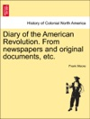 Diary Of The American Revolution From Newspapers And Original Documents Etc VOL I