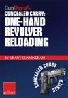 Gun Digests One-Hand Revolver Reloading Concealed Carry EShort