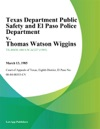 Texas Department Public Safety And El Paso Police Department V Thomas Watson Wiggins
