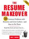 The Resume Makeover 50 Common Problems With Resumes And Cover Letters - And How To Fix Them  50 Common Problems With Resumes And Cover Letters - And How To Fix Them