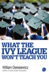 What The Ivy League Wont Teach You